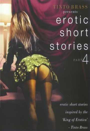 Tinto Brass Presents Erotic Short Stories: Part 4 - Improper Liaisons