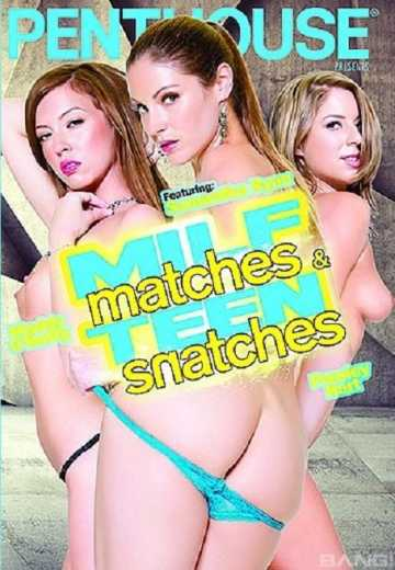 MILF Matches And Teen Snatches (2018)