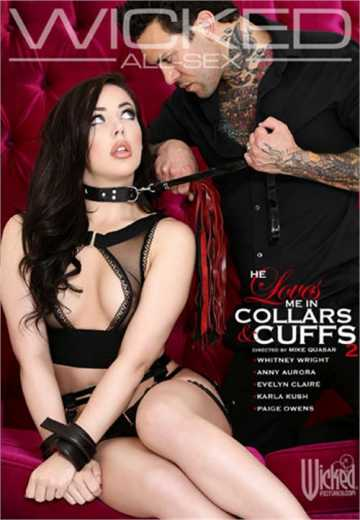 He Loves Me In Collars And Cuffs 2 (2019)