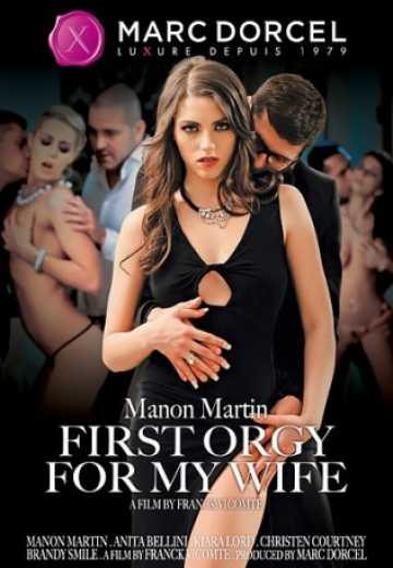 Манон Мартин, Первая Оргия Для Моей Жены / Manon Martin: First Orgy For My Wife (2015)