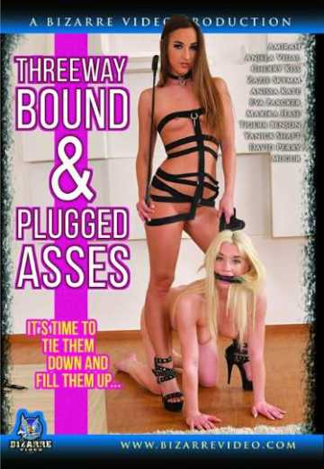 Threeway Bound and Plugged Asses (2019)